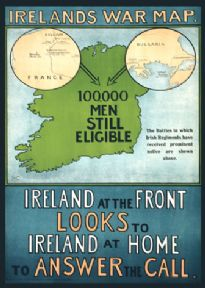 Irish First World War Poster. Irelands war map. 100,000 men still eligible. Ireland at the front looks to Ireland at home to answer the call.